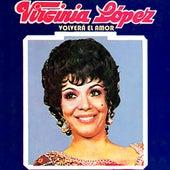 Volverá el Amor de Virginia López