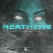 Heathens by Level 8 & Golden Wizards (
