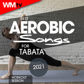 Best Aerobic Songs For Tabata 2021 Workout Session (20 Sec. Work and 10 Sec. Rest Cycles With Vocal Cues / High Intensity Interval Training Compilation for Fitness & Workout) von Workout Music Tv