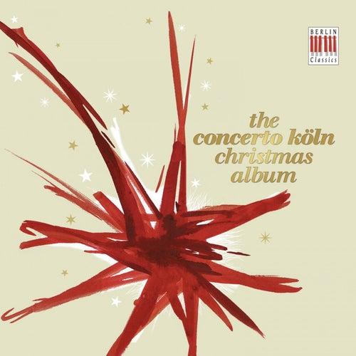 The Concerto Köln Christmas Album by Concerto Köln