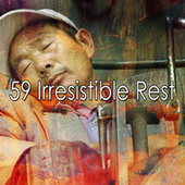 59 Irresistible Rest by S.P.A