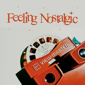 Feeling Nostalgic by Various Artists