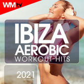Ibiza Aerobic Workout Hits 2021 Session (60 Minutes Non-Stop Mixed Compilation for Fitness & Workout 135 Bpm / 32 Count) de Workout Music Tv