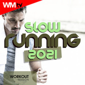 Slow Running 2021 Workout Session (60 Minutes Non-Stop Mixed Compilation for Fitness & Workout 120 Bpm) by Workout Music Tv