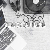 Turn on and Dance by CDM Project