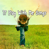 17 Play with Me Songs by Canciones Infantiles