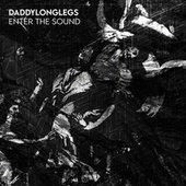Enter the Sound by Daddylonglegs