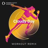 Cloudy Day - Single by Power Music Workout
