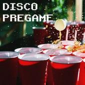Disco Pregame by Various Artists