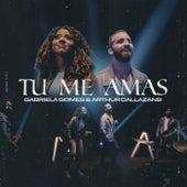 Tu Me Amas by Gabriela Gomes