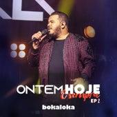 Ontem, Hoje E Sempre – EP 2 de Bokaloka