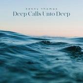 Deep Calls Unto Deep de Kenny Thomas