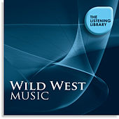 Wild West Music - The Listening Library by Various Artists