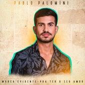 Marca Evidente / Pra Ter o Seu Amor de Pablo Palomíni