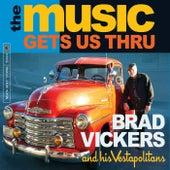 The Music Gets Us Thru von Brad Vickers