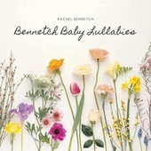 Bennetch Baby Lullabies van Rachel Bennetch