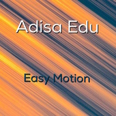 Easy Motion by Adisa Edu
