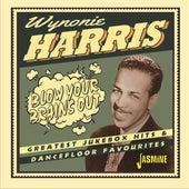 Blow Your Brains Out: Greatest Jukebox Hits & Dancefloor Favourites von Wynonie Harris