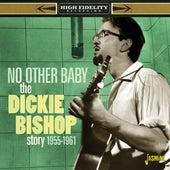 No Other Baby: The Disckie Bishop Story (1955-1961) von Dickie Bishop