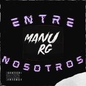 Entre Nosotros (Remix) by Manu RG