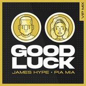 Good Luck (VIP Remix) by James Hype!