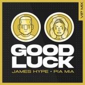 Good Luck (VIP Remix) de James Hype!