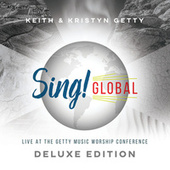 Sing! Global (Live At The Getty Music Worship Conference) [Deluxe Edition] by Keith & Kristyn Getty