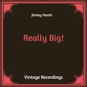 Really Big! (Hq Remastered) von Jimmy Heath