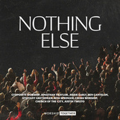Nothing Else by Worship Together