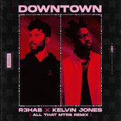 Downtown (All That MTRS Remix) de R3HAB