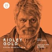 Ross Edwards: String Quartet No. 4, Ridley Gold von Australian String Quartet