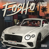 Fosho by Slimboy
