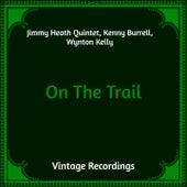 On the Trail (Hq Remastered) von Jimmy Heath