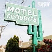 Motel Goodbyes von Truckstop