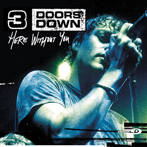Here Without You von 3 Doors Down