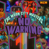 No Warning by The Moon City Masters