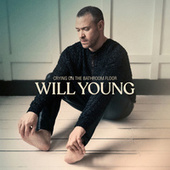 Crying on the Bathroom Floor by Will Young
