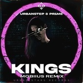 KINGS (Mobiius Remix) by Urbanstep