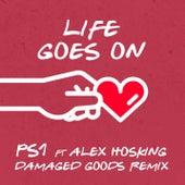 Life Goes On (Damaged Goods Remix) von Ps1