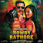 Rowdy Rathore by Sajid