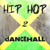 Hip Hop 2 Dancehall Platinum Edition by Various Artists