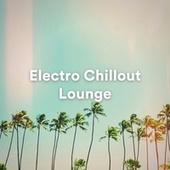 Electro Chillout Lounge von Relax Chillout Lounge