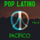 Pop Latino Pacífico Vol. 2 by Various Artists