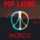 Pop Latino Pacífico Vol. 5 by Various Artists