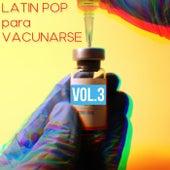 Latin Pop Para Vacunarse Vol. 3 de Various Artists
