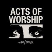 Acts of Worship von ACTORS