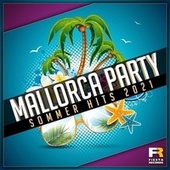 Mallorca Party Sommer Hits 2021 by Various Artists