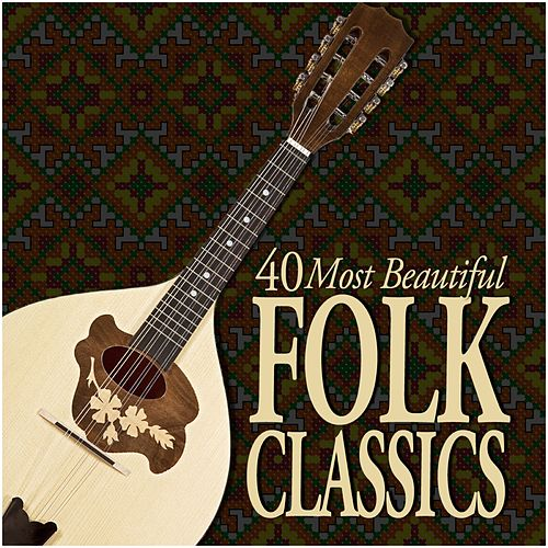 40 Most Beautiful Folk Classics by Various Artists