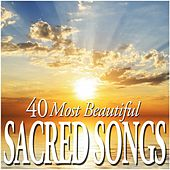 40 Most Beautiful Sacred Songs di Various Artists