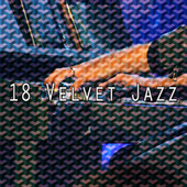 18 Velvet Jazz by Peaceful Piano